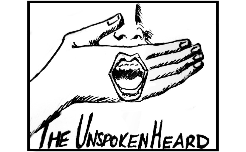 Welcome to the Unspoken Heard!